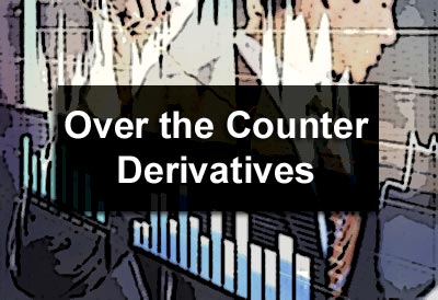Over the Counter Derivatives