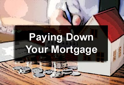 Paying Down Your Mortgage