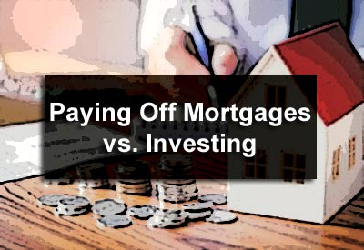 Paying Off Mortgages vs. Investing