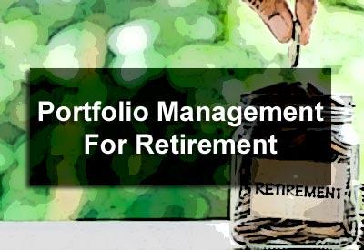 Portfolio Management For Retirement