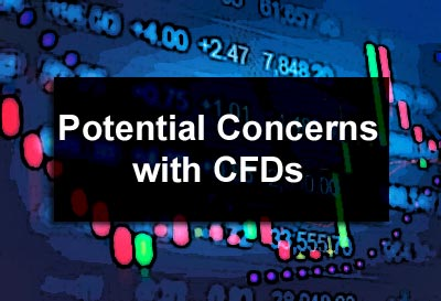Potential Concerns with CFDs