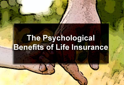 The Psychological Benefits of Life Insurance