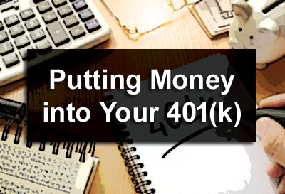 Putting Money in Your 401(k)