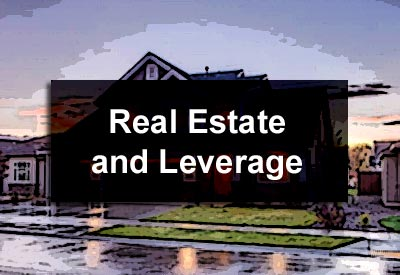 Real Estate and Leverage