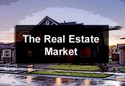 The Real Estate Market