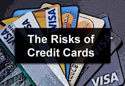 The Risks of Credit Cards