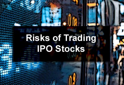 Risks of Trading IPO Stocks