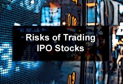 Risks of Trading IPO Stocks