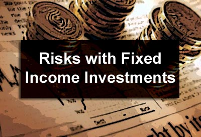 Risks with Fixed Income Investments