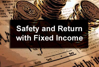 Safety and Return with Fixed Income