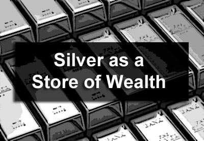 Silver as a Store of Wealth