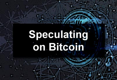 Speculating on Bitcoin