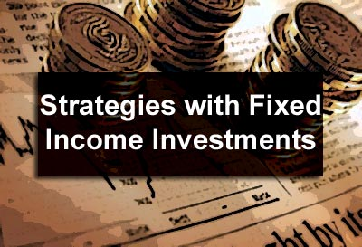 Strategies with Fixed Income Investments