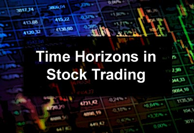 Time Horizons in Stock Trading