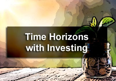 Time Horizons with Investing