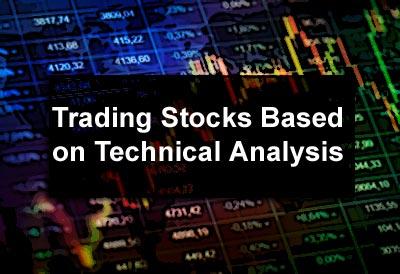 Trading Stocks Based on Technical Analysis