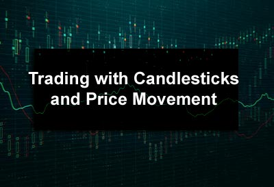 Trading with Candlesticks and Price Movement