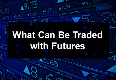 What Can Be Traded with Futures