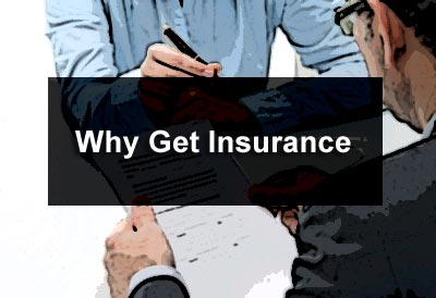 Why Get Insurance?