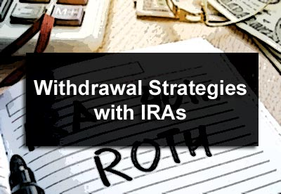 Withdrawal Strategies with IRAs